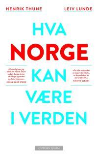 Hva Norge kan være i verden - Henrik Thune, Leiv Lunde   Inprintwriters.org