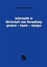 Informatik in Wirtschaft Und Verwaltung Gestern - Heute - Morgen