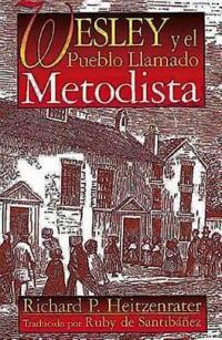 Wesley y El Pueblo Llamado Metodista: Wesley and the People Called Methodist Spanish