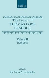 The Letters of Thomas Love Peacock: Volume 2