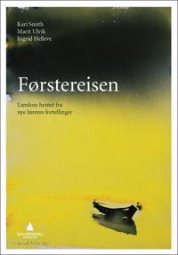 Førstereisen - Kari Smith, Marit Ulvik, Ingrid Helleve pdf epub