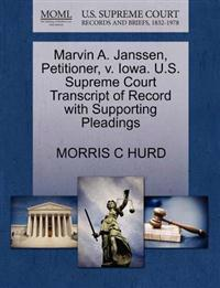 Marvin A. Janssen, Petitioner, V. Iowa. U.S. Supreme Court Transcript of Record with Supporting Pleadings