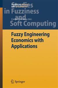 Fuzzy Engineering Economics with Applications
