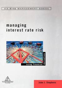 Managing Interest Rate Risk: Using Financial Derivatives