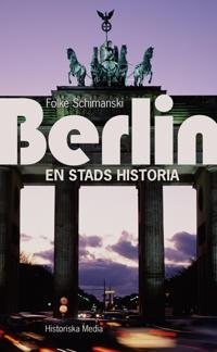 Berlin : en stads historia