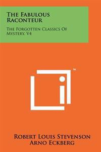 The Fabulous Raconteur: The Forgotten Classics of Mystery, V4