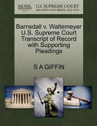 Barnsdall V. Waltemeyer U.S. Supreme Court Transcript of Record with Supporting Pleadings