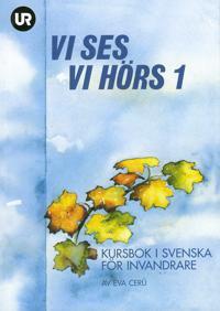 Vi ses! Vi hörs! 1 - kursbok i svenska för invandrare
