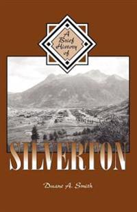 A Brief History of Silverton