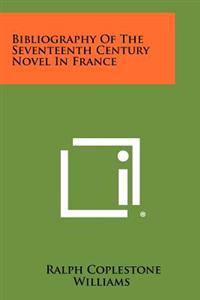 Bibliography of the Seventeenth Century Novel in France