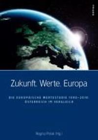 Zukunft. Werte. Europa: Die Europaische Wertestudie 1990-2010: Osterreich Im Vergleich
