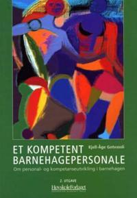 Et kompetent barnehagepersonale - Kjell-Åge Gotvassli | Ridgeroadrun.org