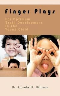Finger Plays for Optimum Brain Development in the Young Child
