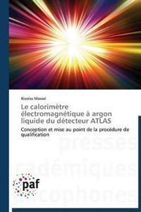 Le Calorim�tre �lectromagn�tique � Argon Liquide Du D�tecteur Atlas
