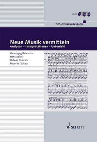 Neue Musik Vermitteln Book/CD: Analysen, Interpretationen Und Unterricht (German Text)