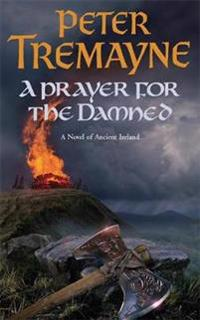 Prayer for the Damned (Sister Fidelma Mysteries Book 17)