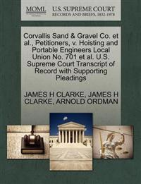 Corvallis Sand & Gravel Co. et al., Petitioners, V. Hoisting and Portable Engineers Local Union No. 701 et al. U.S. Supreme Court Transcript of Record with Supporting Pleadings