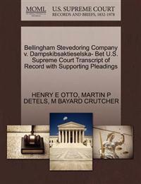 Bellingham Stevedoring Company V. Dampskibsaktieselska- Bet U.S. Supreme Court Transcript of Record with Supporting Pleadings