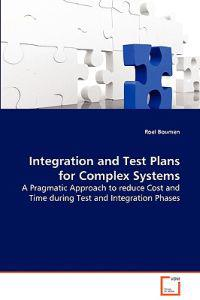 Integration and Test Plans for Complex Systems