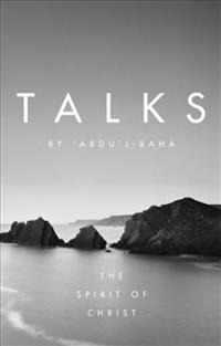 Talks by 'Abdu'l-Baha: The Spirit of Christ
