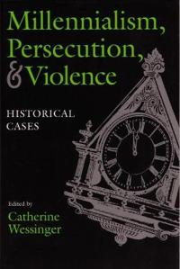 Millennialism, Persecution, and Violence