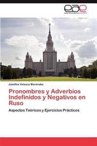 Pronombres y Adverbios Indefinidos y Negativos En Ruso