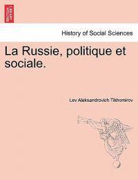 La Russie, Politique Et Sociale.