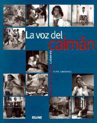 La Voz del Caiman: Palabras y Retratos Cubanos = The Voice of Caiman