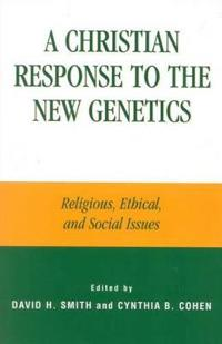 A Christian Response to the New Genetics