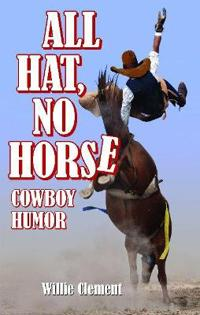 All Hat No Horse
