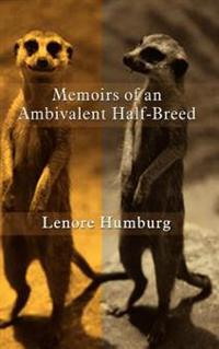 Memoirs of an Ambivalent Half-Breed