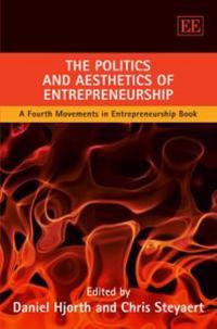 The Politics and Aesthetics of Entrepreneurship