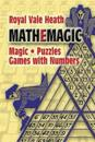 Mathemagic Magic, Puzzles and Games With Numbers