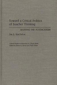 Toward a Critical Politics of Teacher Thinking
