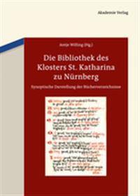 Die Bibliothek Des Klosters St. Katharina Zu Nürnberg