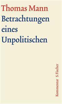 Betrachtungen eines Unpolitischen. Große kommentierte Frankfurter Ausgabe. Kommentarband