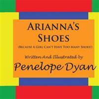 Arianna's skor (Because A Girl Can't Have Too Many skor ) - Penelope Dyan - böcker (9781935118336)     Bokhandel