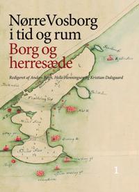 Nørre Vosborg i tid og rum-Borg og herresæde
