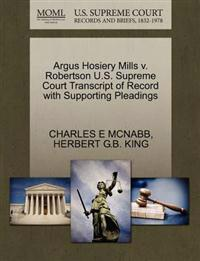 Argus Hosiery Mills V. Robertson U.S. Supreme Court Transcript of Record with Supporting Pleadings