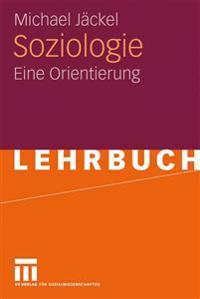 Soziologie: Eine Orientierung