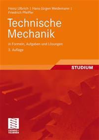 Technische Mechanik in Furmeln, Aufgaben Und Lösungen