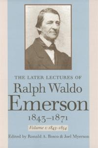 The Later Lectures of Ralph Waldo Emerson, 1843-1871 v. 1; 1843-1854