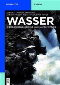 Wasser: Chemie, Mikrobiologie Und Nachhaltige Nutzung
