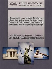 Browndale International Limited V. Board of Adjustment for County of Dane U.S. Supreme Court Transcript of Record with Supporting Pleadings