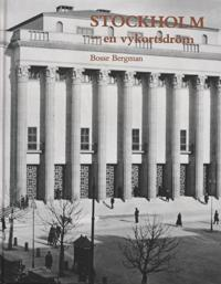 Stockholm - en vykortsdröm : ett fotografiskt stadsporträtt från 1930- och 1940-talen