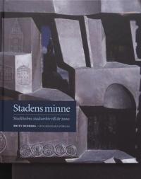 Stadens minne : Stockholms stadsarkiv till år 2000