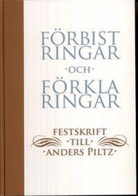 Förbistringar och förklaringar : en festskrift till Anders Piltz