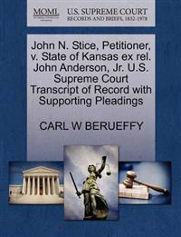 John N. Stice, Petitioner, V. State of Kansas Ex Rel. John Anderson, JR. U.S. Supreme Court Transcript of Record with Supporting Pleadings