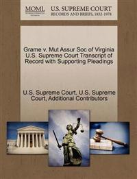 Grame V. Mut Assur Soc of Virginia U.S. Supreme Court Transcript of Record with Supporting Pleadings