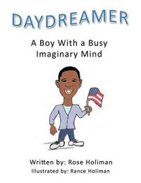 Daydreamer: A Boy with a Busy Imaginary Mind